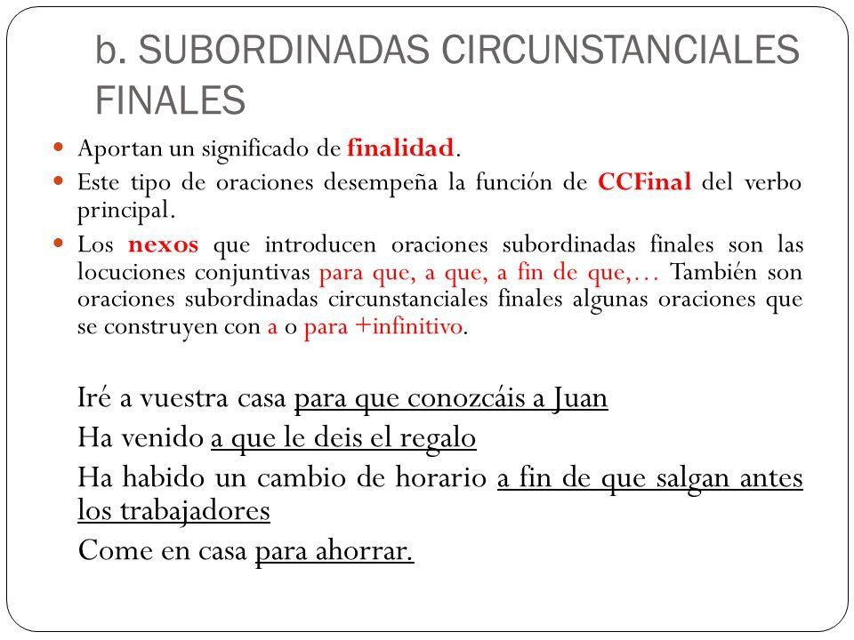 b. SUBORDINADAS CIRCUNSTANCIALES FINALES