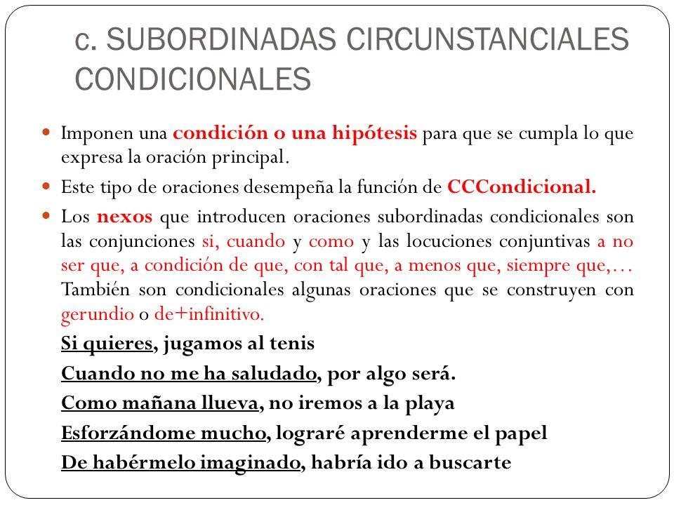 c. SUBORDINADAS CIRCUNSTANCIALES CONDICIONALES