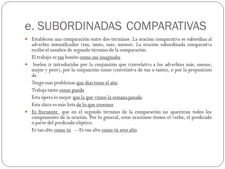 e. SUBORDINADAS COMPARATIVAS