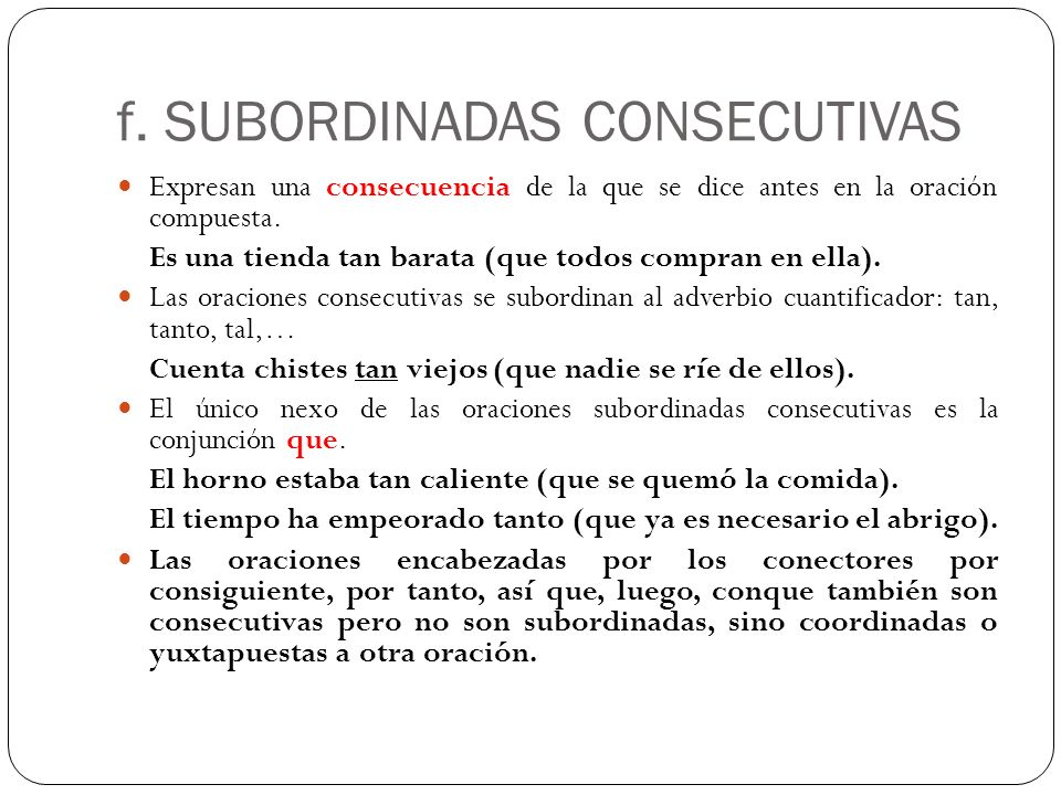 f. SUBORDINADAS CONSECUTIVAS