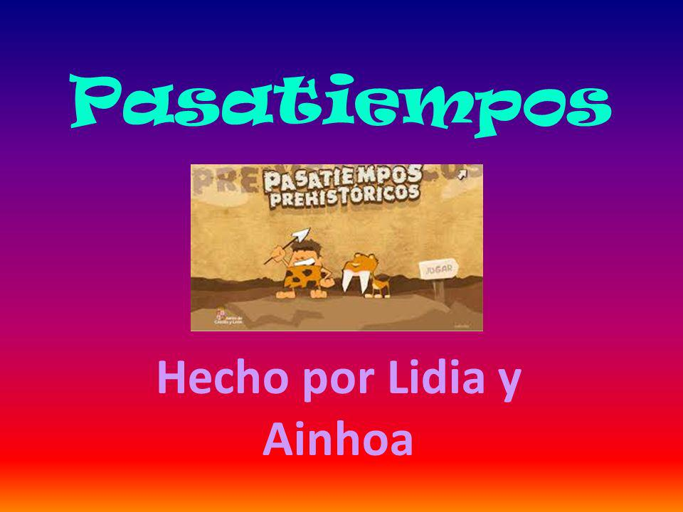 Hecho por Lidia y Ainhoa