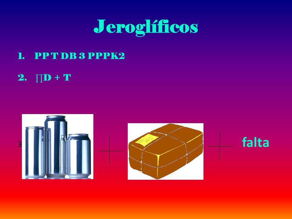 Jeroglíficos PP T DB 3 PPPK2. 2. ∏D + T. 3.