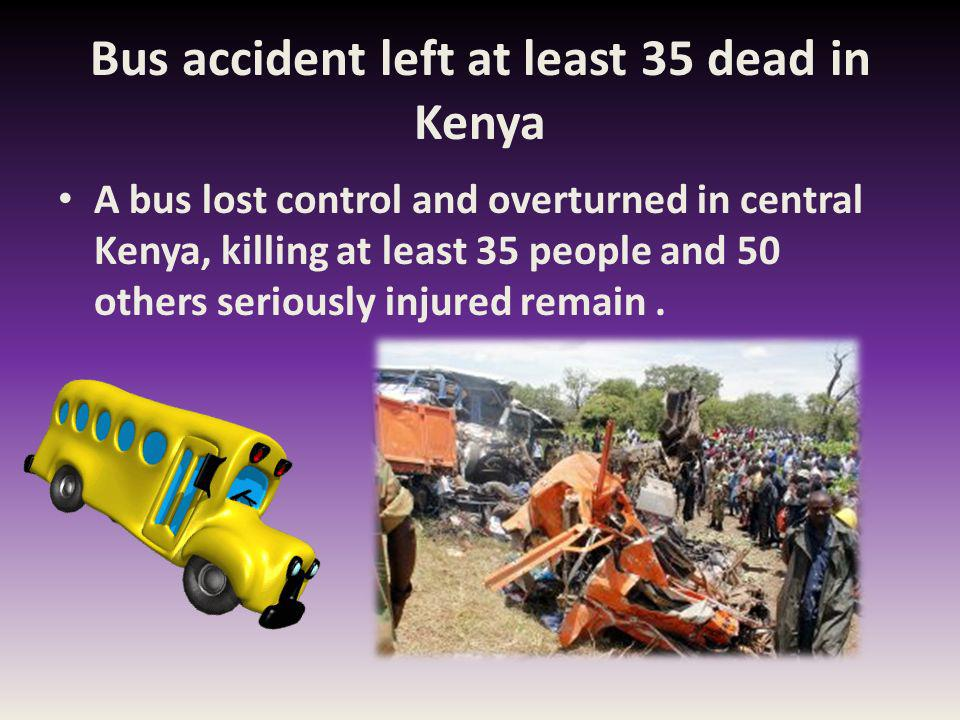 Bus accident left at least 35 dead in Kenya