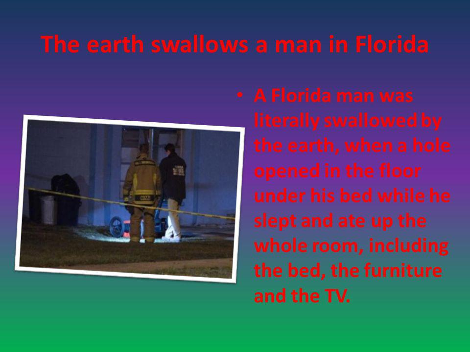 The earth swallows a man in Florida