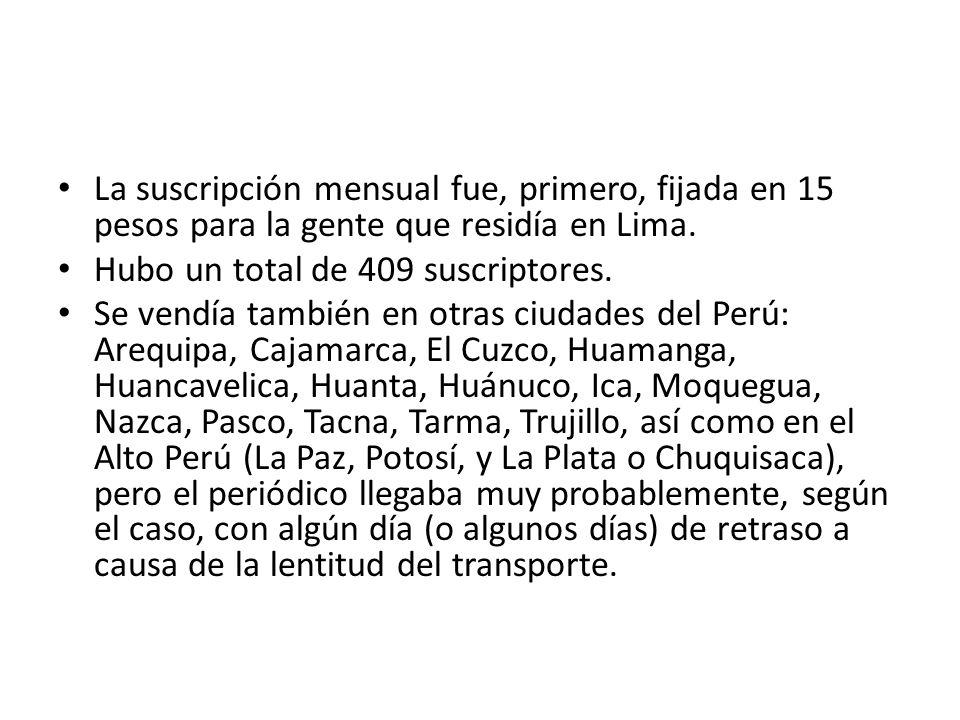 La suscripción mensual fue, primero, fijada en 15 pesos para la gente que residía en Lima.