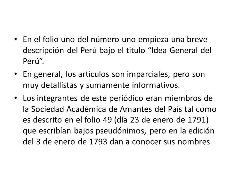 En el folio uno del número uno empieza una breve descripción del Perú bajo el titulo Idea General del Perú .