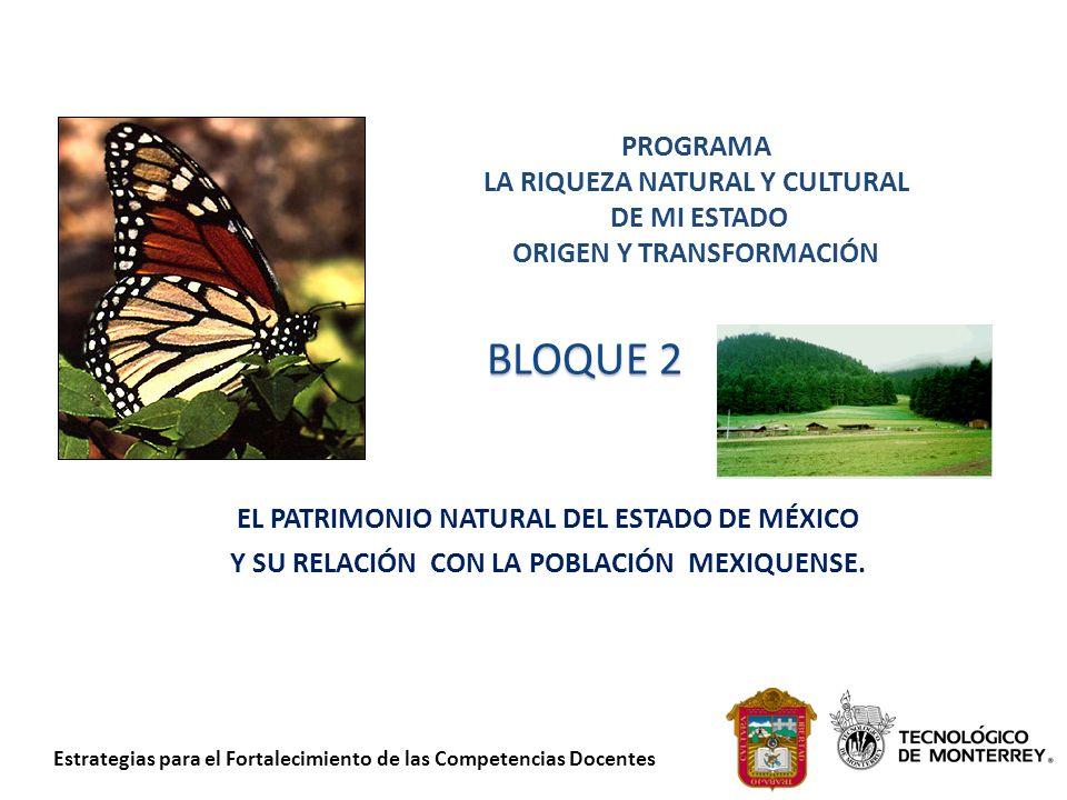BLOQUE 2 PROGRAMA LA RIQUEZA NATURAL Y CULTURAL DE MI ESTADO