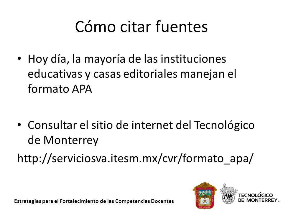 Cómo citar fuentes Hoy día, la mayoría de las instituciones educativas y casas editoriales manejan el formato APA.