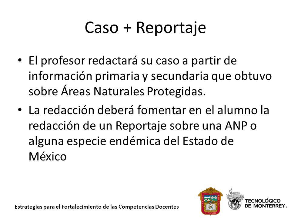 Caso + Reportaje El profesor redactará su caso a partir de información primaria y secundaria que obtuvo sobre Áreas Naturales Protegidas.