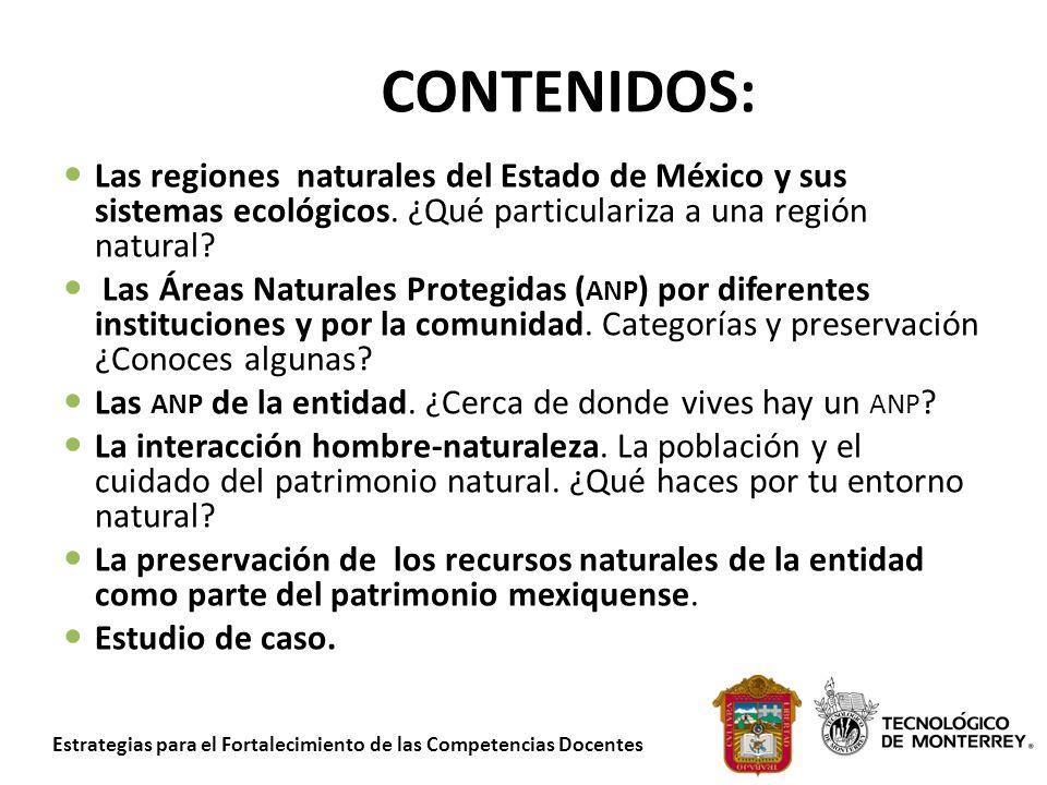 CONTENIDOS: Las regiones naturales del Estado de México y sus sistemas ecológicos. ¿Qué particulariza a una región natural