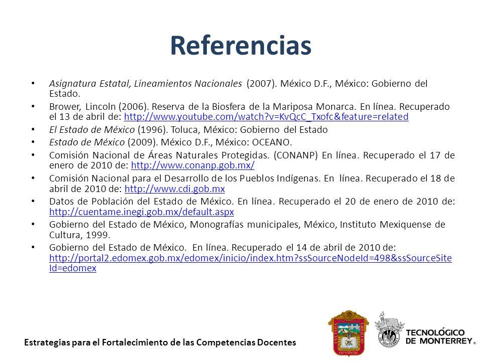 Referencias Asignatura Estatal, Lineamientos Nacionales (2007). México D.F., México: Gobierno del Estado.