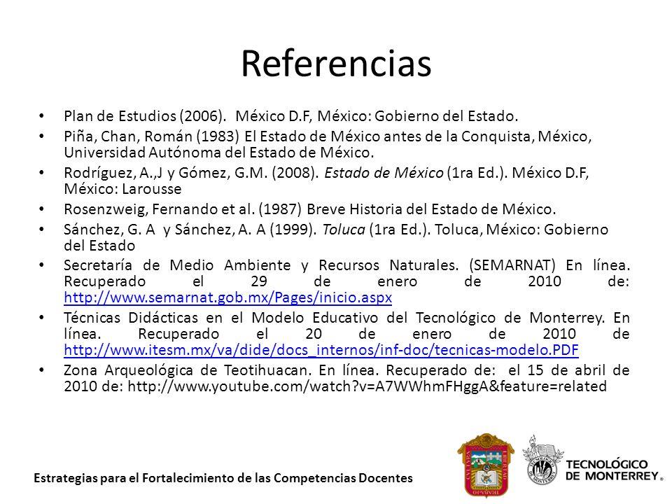 Referencias Plan de Estudios (2006). México D.F, México: Gobierno del Estado.
