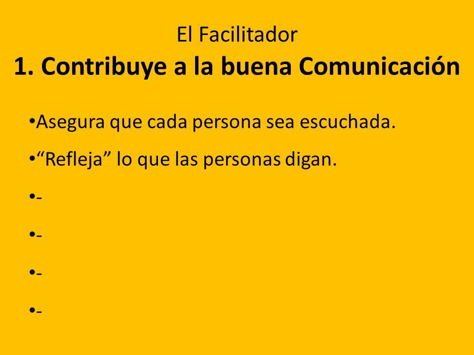 1. Contribuye a la buena Comunicación