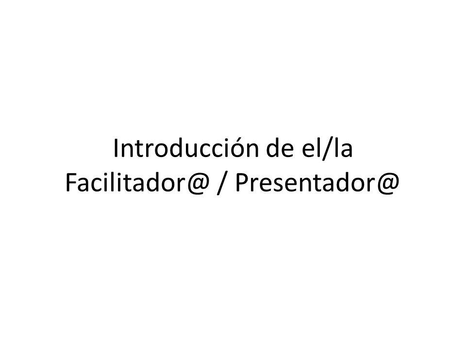 Facilitador@ / Presentador@