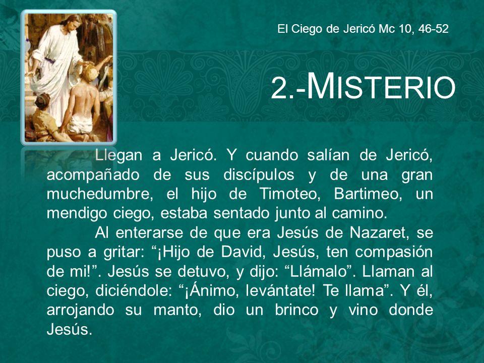 El Ciego de Jericó Mc 10, 46-52 2.-MISTERIO.