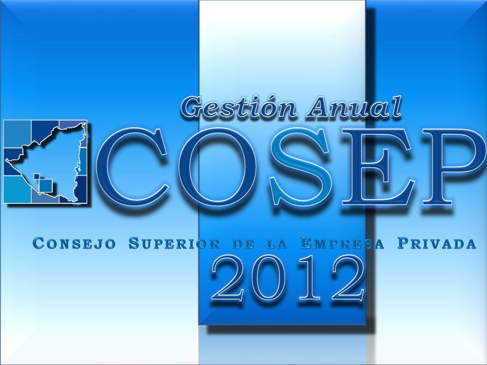 Gestión Anual COSEP 2012 Consejo Superior de la Empresa Privada