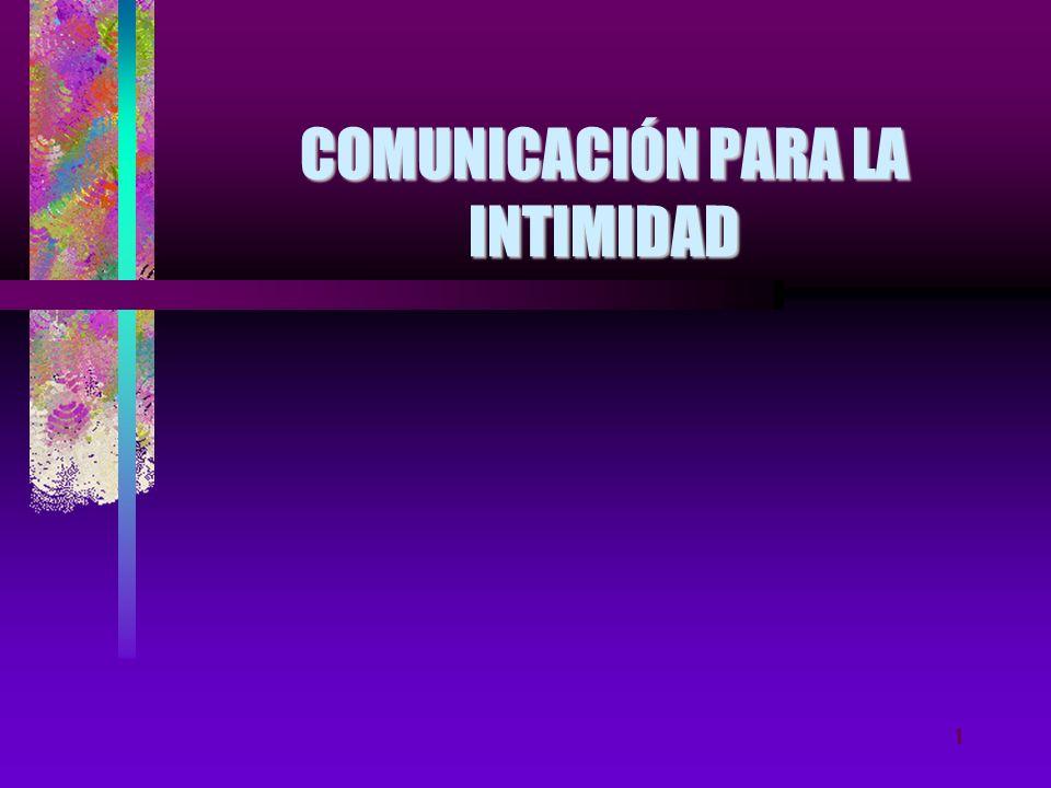 COMUNICACIÓN PARA LA INTIMIDAD