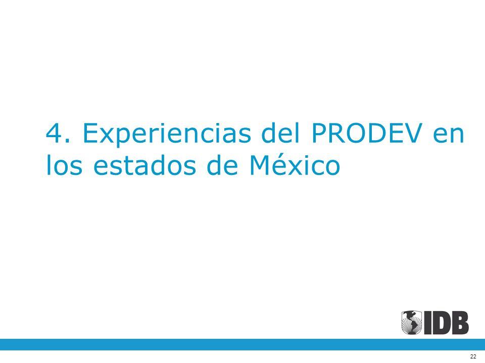 4. Experiencias del PRODEV en los estados de México
