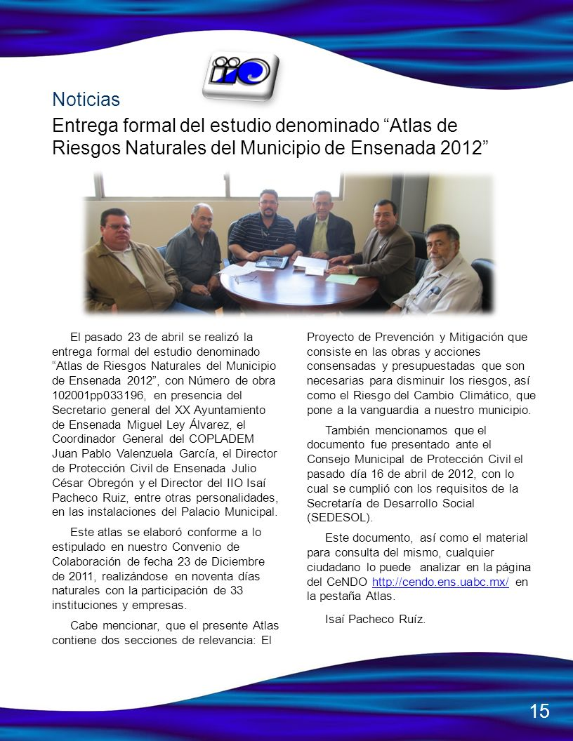 Noticias Entrega formal del estudio denominado Atlas de Riesgos Naturales del Municipio de Ensenada 2012