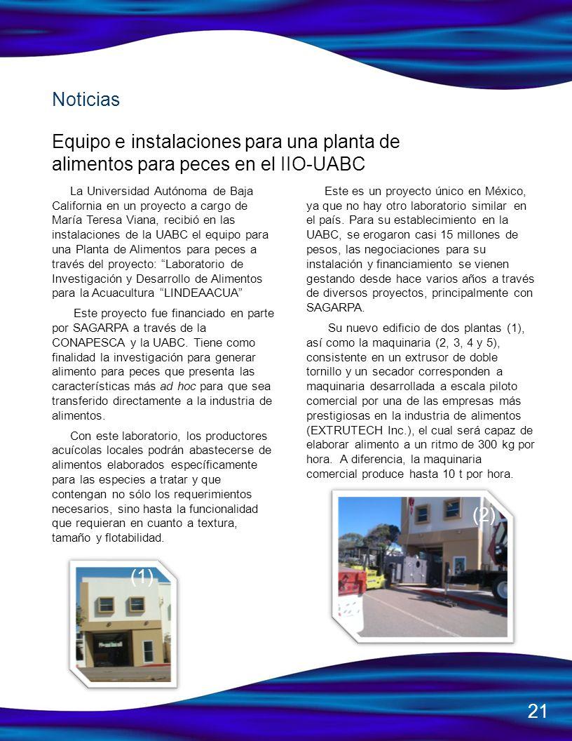 NoticiasEquipo e instalaciones para una planta de alimentos para peces en el IIO-UABC.