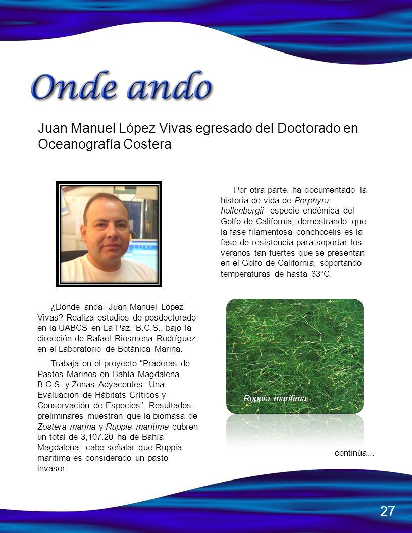 Juan Manuel López Vivas egresado del Doctorado en Oceanografía Costera