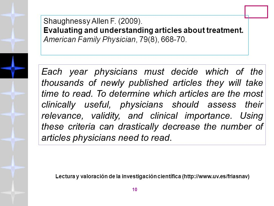 Shaughnessy Allen F. (2009). Evaluating and understanding articles about treatment. American Family Physician, 79(8), 668-70.