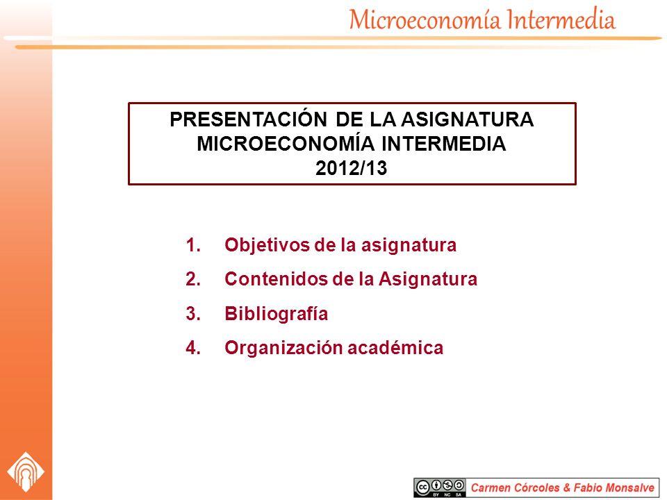 PRESENTACIÓN DE LA ASIGNATURA MICROECONOMÍA INTERMEDIA 2012/13