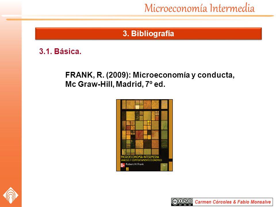 3. Bibliografía 3.1. Básica. FRANK, R.
