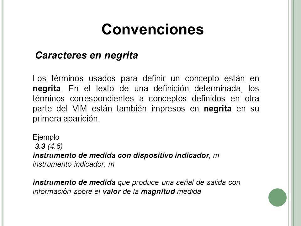 Convenciones Caracteres en negrita.