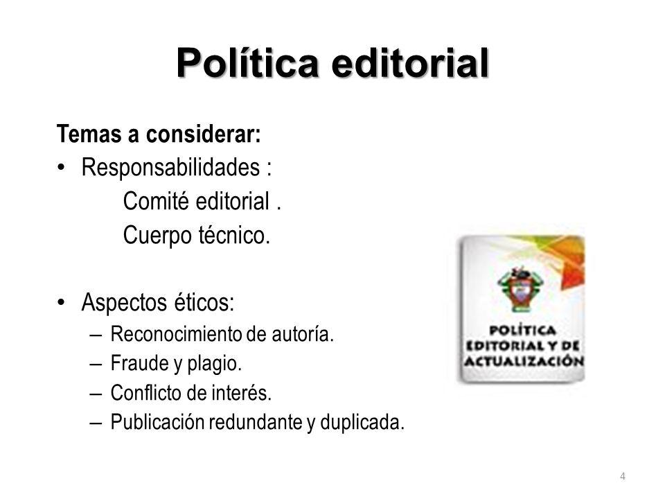 Política editorial Temas a considerar: Responsabilidades :