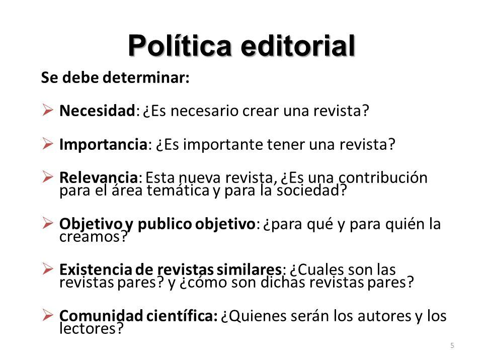 Política editorial Se debe determinar: