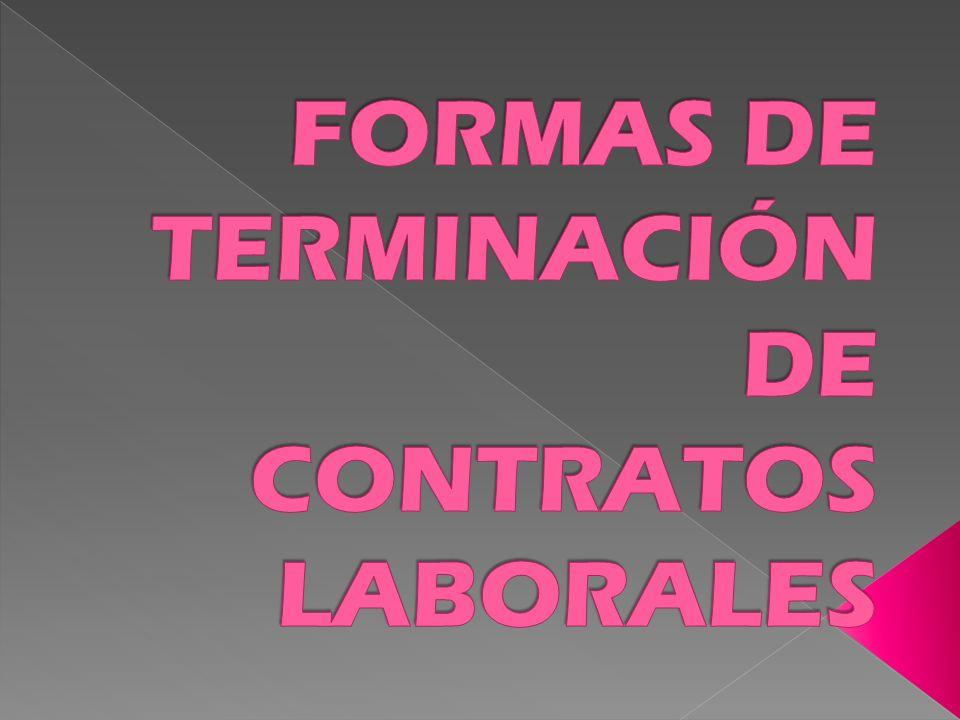 FORMAS DE TERMINACIÓN DE CONTRATOS LABORALES