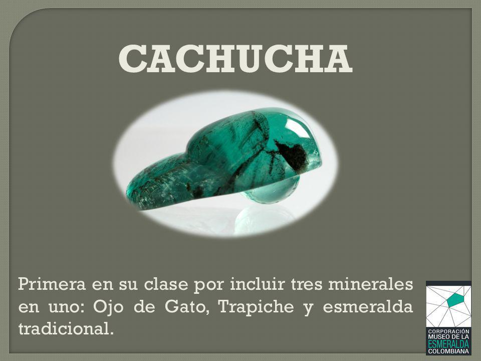 CACHUCHA Primera en su clase por incluir tres minerales en uno: Ojo de Gato, Trapiche y esmeralda tradicional.
