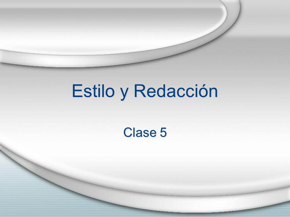 Estilo y Redacción Clase 5