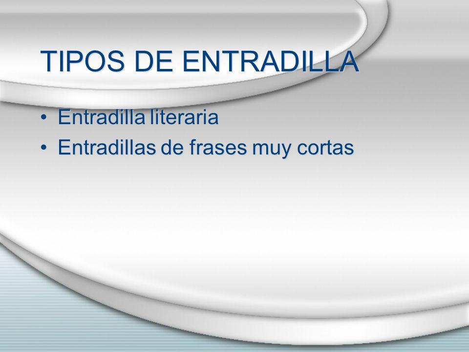 TIPOS DE ENTRADILLA Entradilla literaria