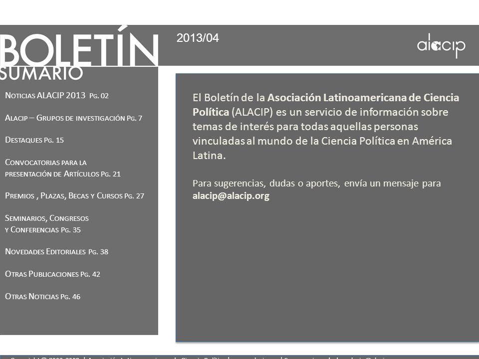 2013/04 Noticias ALACIP 2013 Pg. 02. Alacip – Grupos de investigación Pg. 7. Destaques Pg. 15. Convocatorias para la.