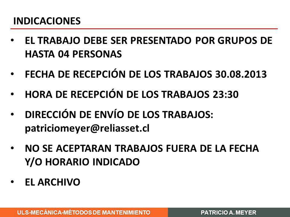 INDICACIONES EL TRABAJO DEBE SER PRESENTADO POR GRUPOS DE HASTA 04 PERSONAS. FECHA DE RECEPCIÓN DE LOS TRABAJOS 30.08.2013.