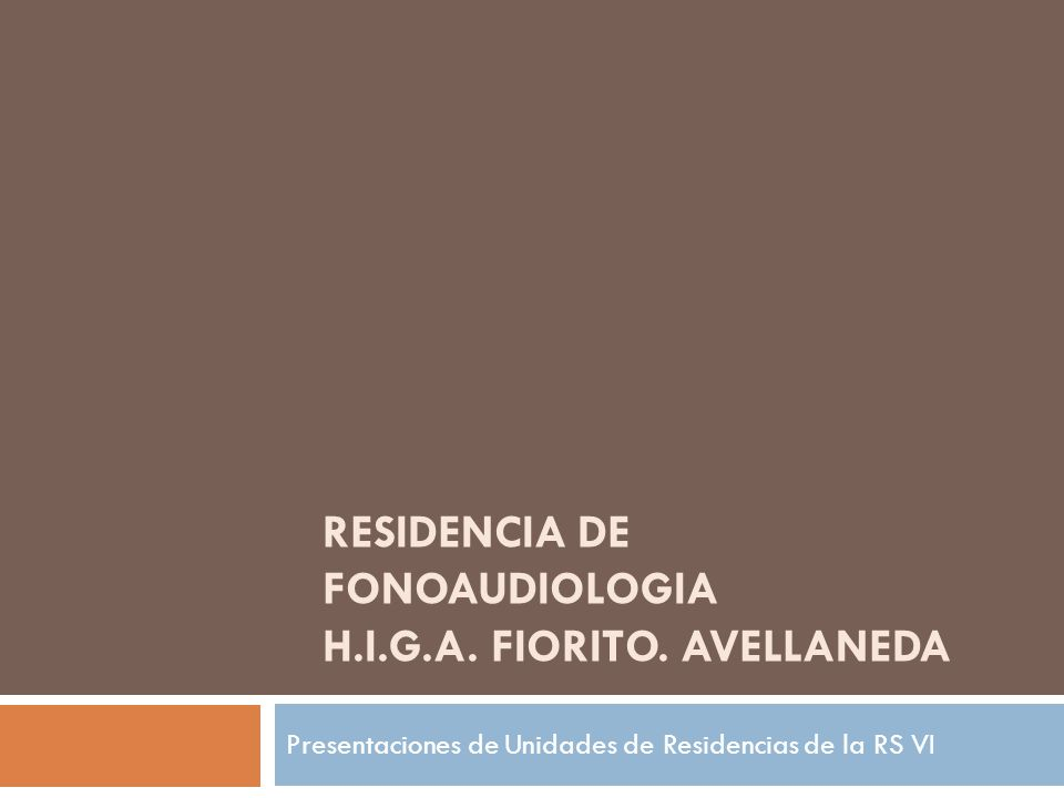 RESIDENCIA DE FONOAUDIOLOGIA H.i.g.a. fiorito. avellaneda
