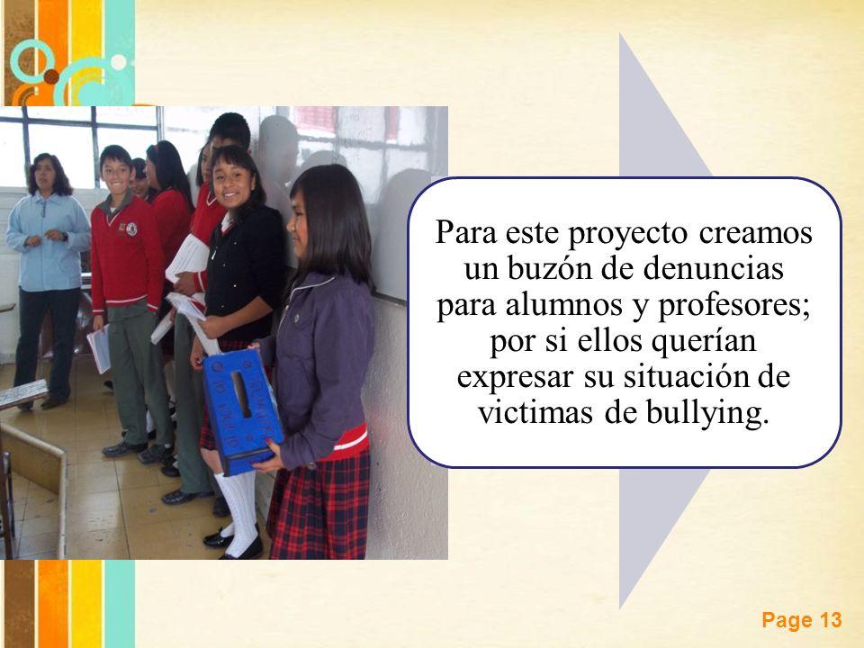 Para este proyecto creamos un buzón de denuncias para alumnos y profesores; por si ellos querían expresar su situación de victimas de bullying.