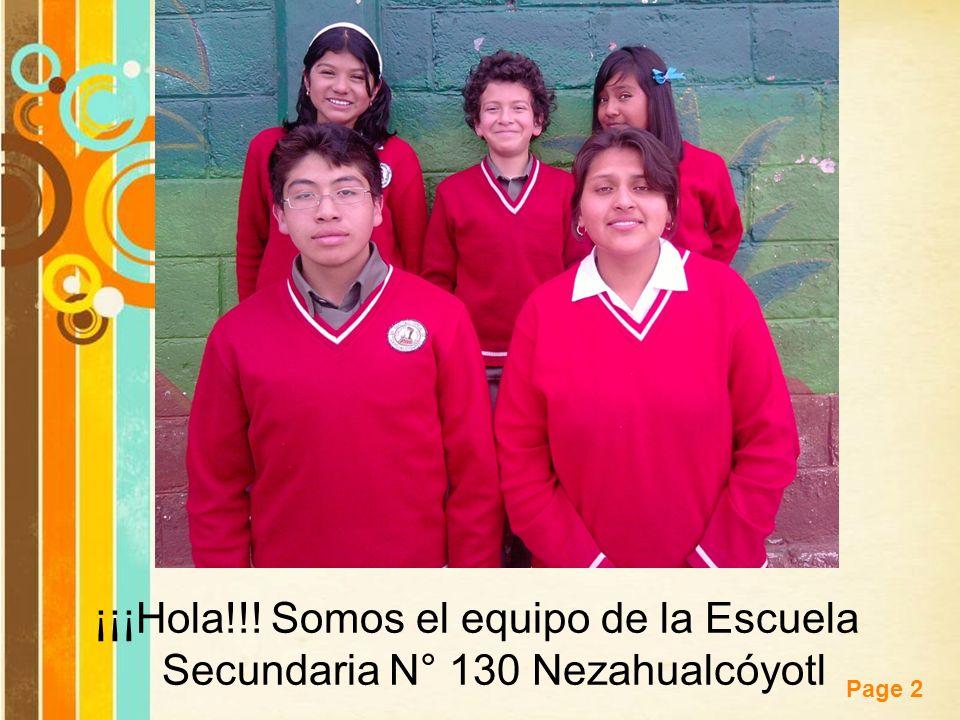¡¡¡Hola!!! Somos el equipo de la Escuela Secundaria N° 130 Nezahualcóyotl