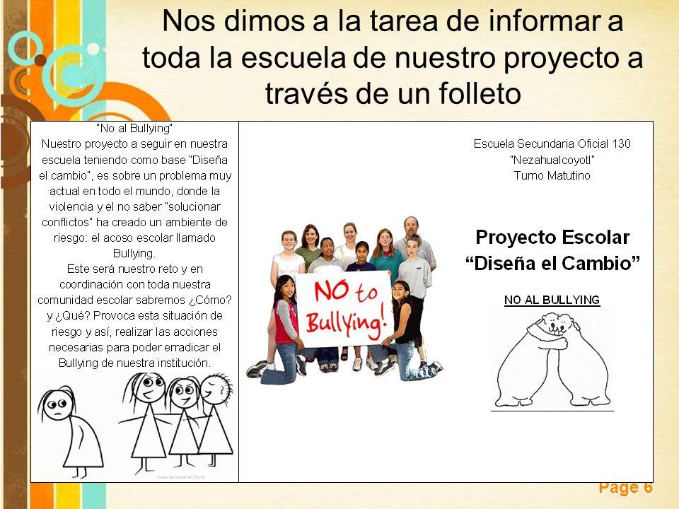 Nos dimos a la tarea de informar a toda la escuela de nuestro proyecto a través de un folleto