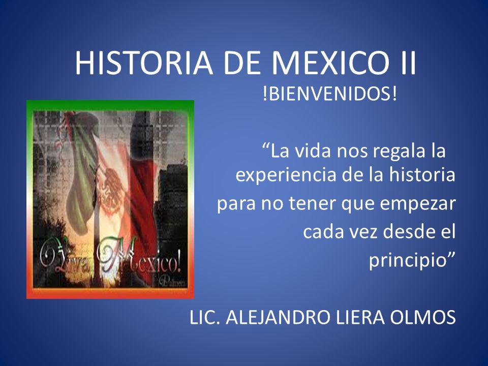 HISTORIA DE MEXICO II !BIENVENIDOS!