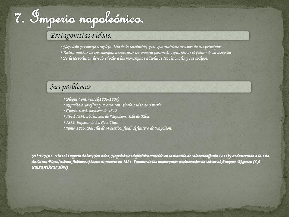 7. Imperio napoleónico. Protagonistas e ideas. Sus problemas