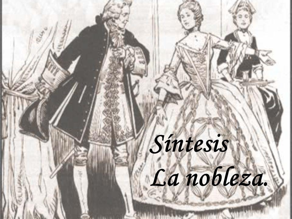 Síntesis La nobleza.