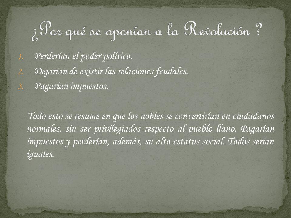 ¿Por qué se oponían a la Revolución