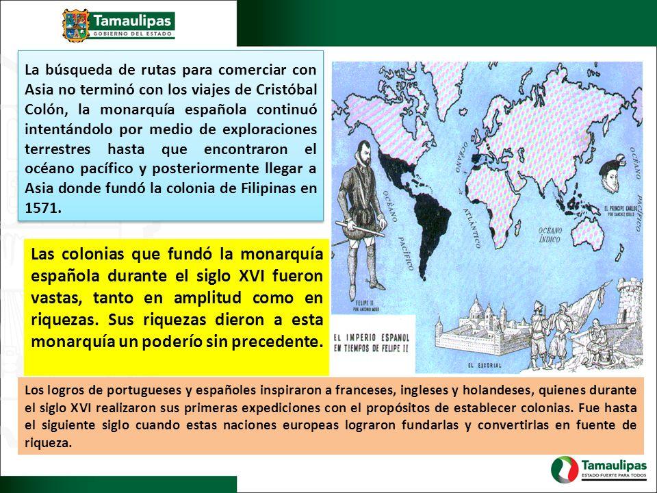 La búsqueda de rutas para comerciar con Asia no terminó con los viajes de Cristóbal Colón, la monarquía española continuó intentándolo por medio de exploraciones terrestres hasta que encontraron el océano pacífico y posteriormente llegar a Asia donde fundó la colonia de Filipinas en 1571.