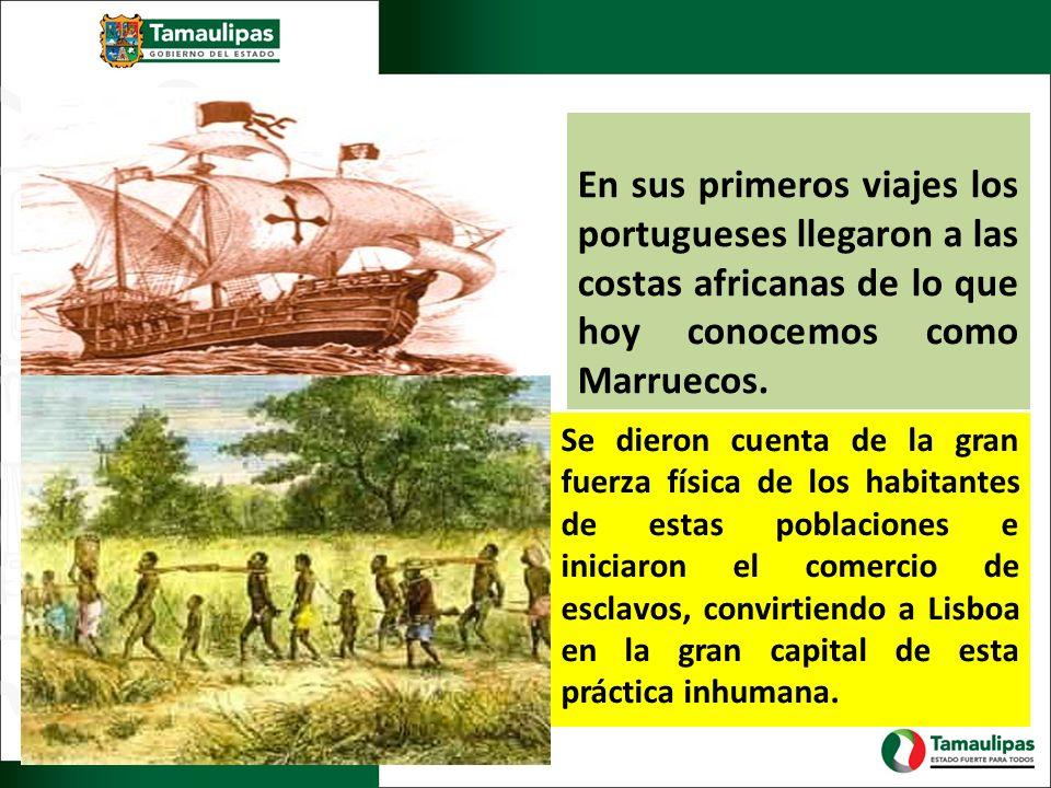 En sus primeros viajes los portugueses llegaron a las costas africanas de lo que hoy conocemos como Marruecos.