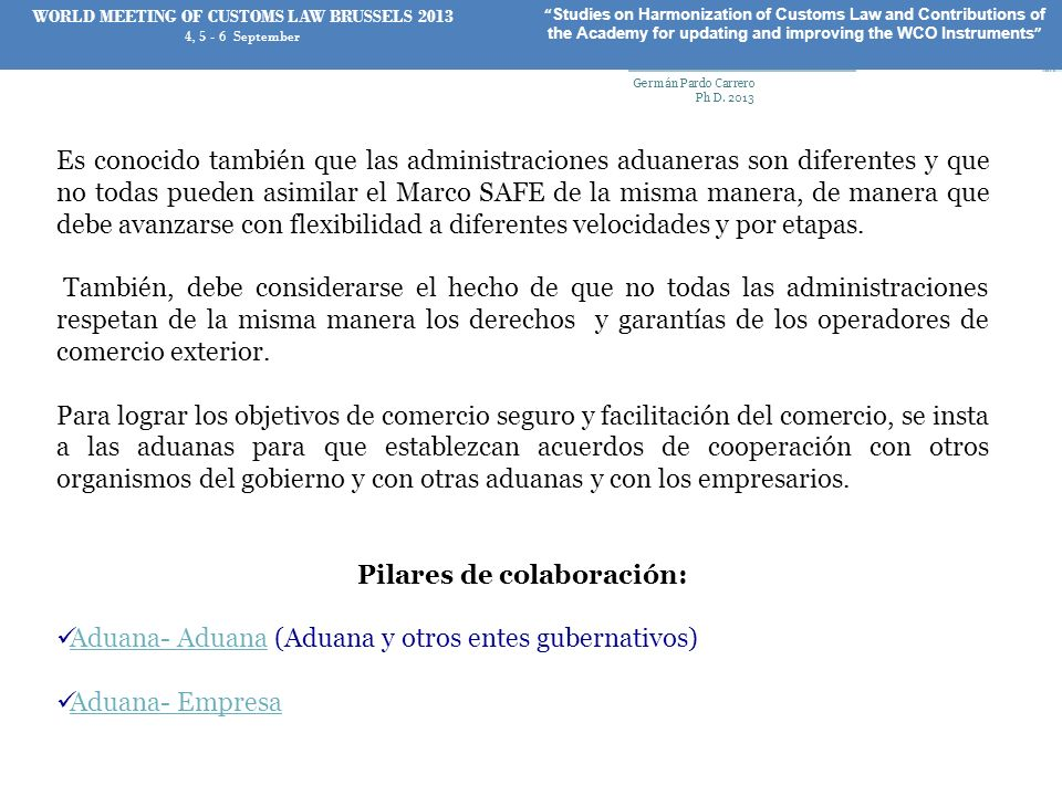 WORLD MEETING OF CUSTOMS LAW BRUSSELS 2013 Pilares de colaboración: