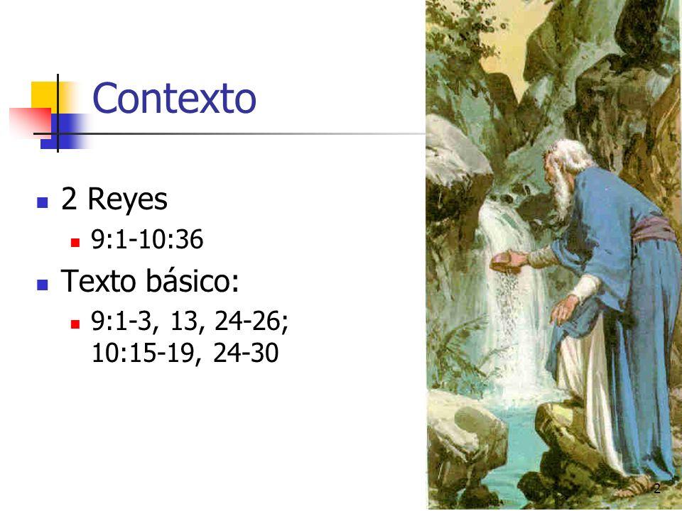 Contexto 2 Reyes Texto básico: 9:1-10:36