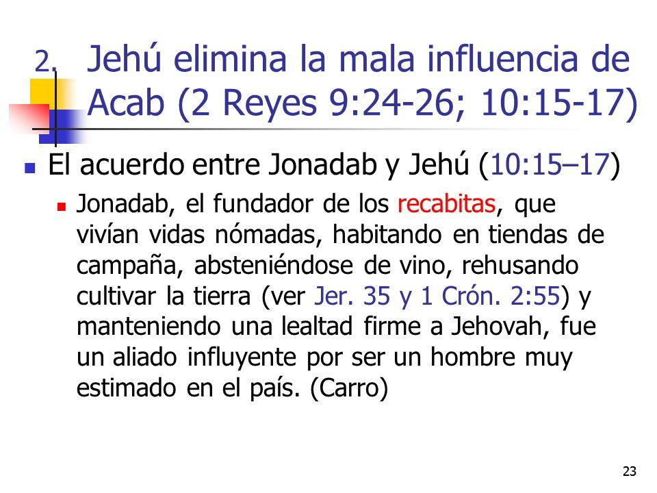 Jehú elimina la mala influencia de Acab (2 Reyes 9:24-26; 10:15-17)